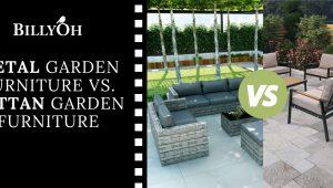 Metal Garden Furniture vs. Rattan Garden Furniture